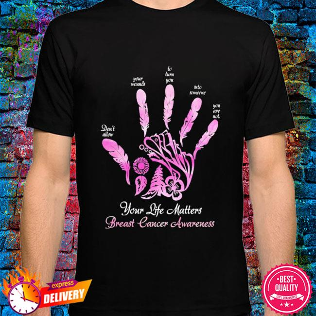 Your Life Matters Breast Cancer Awareness Shirt Masswerks Store