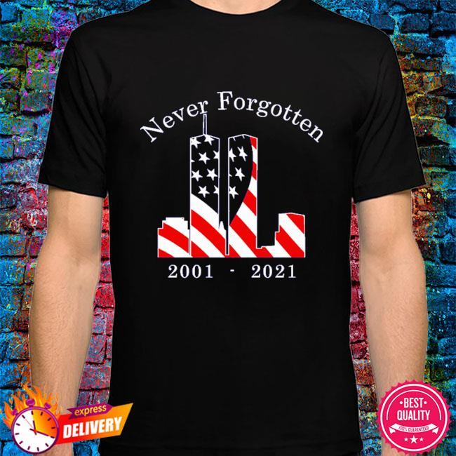 Never Forgotten 2001 2021 shirt