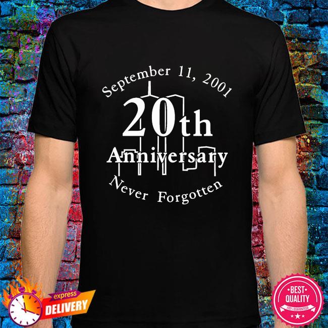 September 11 2001 20th anniversary never forgotten shirt