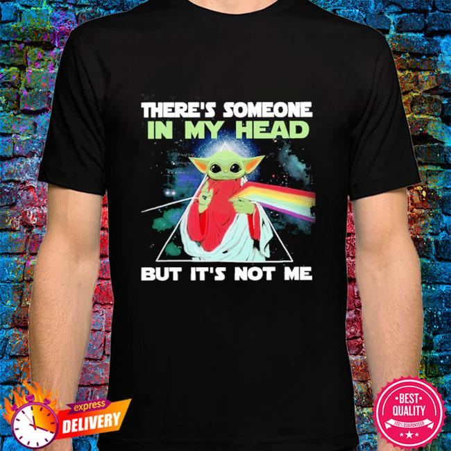 There's Someone In My Head But It's Not Me Baby Yoda Pink Floyd shirt